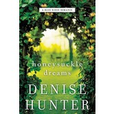 Honeysuckle Dreams, Blue Ridge Romance Series, Book 2, by Denise Hunter