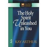 New Inductive Study Series: The Holy Spirit Unleashed in You: Acts