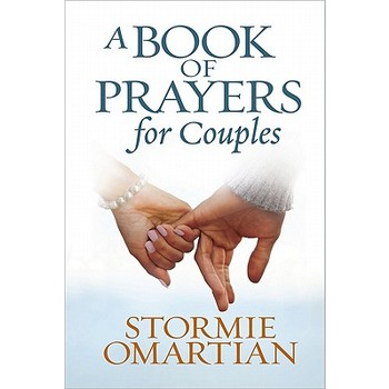 A Book of Prayers for Couples, by Stormie Omartian