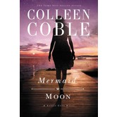 Mermaid Moon, Sunset Cove Series, Book 2, by Colleen Coble