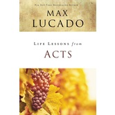 Life Lessons From Acts, Life Lessons Series, by Max Lucado, Paperback