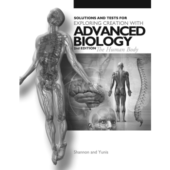Apologia, Exploring Creation with Advanced Biology Solutions and Tests, 2nd Edition, Grade 12