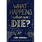What Happens When We Die, Big Questions Series, by Chris Morphew, Paperback