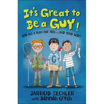 It's Great to Be a Guy! God Has a Plan for You...and Your Body!, by Jarrod Sechler, Paperback