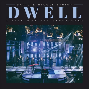 Dwell: A Live Worship Experience, by David & Nicole Binion, CD