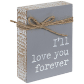 I'll Love You Forever Wood Tabletop Decor, Gray and White, 3 x 4 x 2 Inches