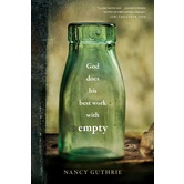 God Does His Best Work with Empty, by Nancy Guthrie, Hardcover
