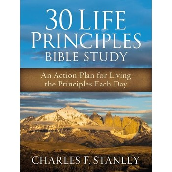 30 Life Principles Bible Study: An Action Plan For Living The Principles Each Day, by Charles Stanley
