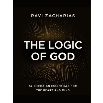 The Logic of God: 52 Christian Essentials for the Heart and Mind, by Ravi Zacharias, Hardcover
