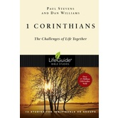 1 Corinthians: The Challenges of Life Together, LifeGuide Series, by Paul Stevens and Dan Williams