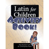 Classical Academic Press, Latin For Children Primer A Activity Book, Grades 4-7