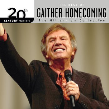 20th Century Masters The Millennium Collection The Best Of Gaither Homecoming, CD