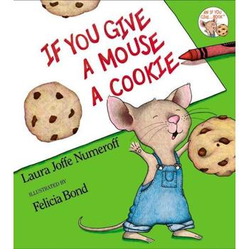 If You Give a Mouse a Cookie by Laura Joffe Numeroff, Hardcover