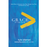 Grace Is Greater, by Kyle Idleman