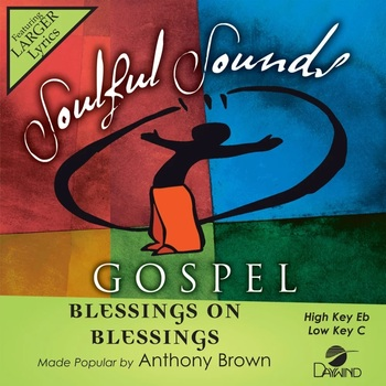 Blessings On Blessings, Accompaniment Track, As Made Popular by Anthony Brown, CD
