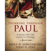 Thinking Through Paul, by Bruce Longenecker