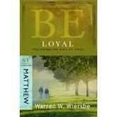 Be Loyal (Matthew): Follow the King of Kings