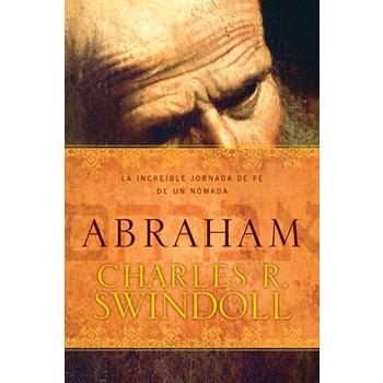 Abraham: La increíble jornada de fe de un nómada, de Charles R. Swindoll
