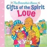 Pre-buy, The Berenstain Bears' Gifs of the Spirit: Love, by Mike Berenstain, Hardcover