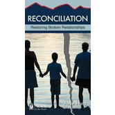 Reconciliation: Restoring Broken Relationships, Hope For The Heart Series, by June Hunt