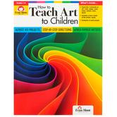 Evan-Moor, How to Teach Art to Children, Teacher Resource, 2nd Edition, 160 Pages, Grades 1-6