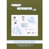 Primary Mathematics Home Instructor's Guide Level 5B for Singapore Math U.S. and 3rd Ed, Grades 5-6