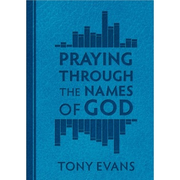 Praying Through the Names of God, by Tony Evans, Imitation Leather, Blue