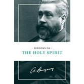 Sermons on the Holy Spirit, by C. H. Spurgeon