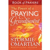 The Power of a Praying Grandparent Book of Prayers, by Stormie Omartian