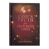 Gods Truth for Troubled Times, by Lisa Stilwell, Hardcover