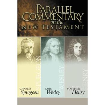 Parallel Commentary on the New Testament, by Charles Spurgeon, John Wesley, and Matthew Henry