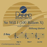 So Will I (100 Billion X), Accompaniment Track, As Made Popular by Hillsong United, CD