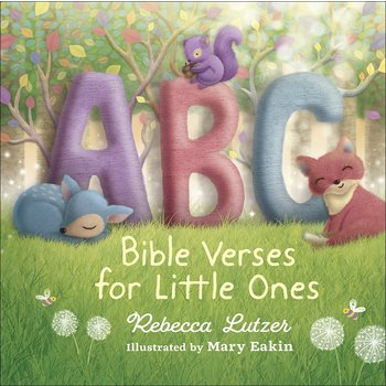ABC Bible Verses for Little Ones, by Rebecca Lutzer and Mary Eakin, Board Book