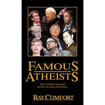 Famous Atheists: Their Senseless Arguments and How to Easily Answer Them, by Ray Comfort
