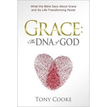Grace, The DNA Of God, by Tony Cooke
