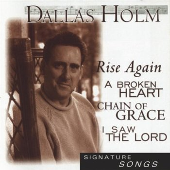 Signature Songs, by Dallas Holm, CD