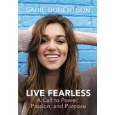 Live Fearless: A Call To Power, Passion, And Purpose, by Sadie Robertson