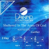 Sheltered In The Arms Of God, Accompaniment Track, As Made Popular by The Gaithers, CD