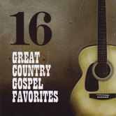 16 Great Country Gospel Favorites, by Various Artists, CD