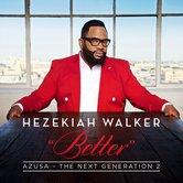Azusa The Next Generation 2: Better, by Hezekiah Walker, CD
