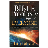 Bible Prophecy for Everyone: What You Need to Know About the End Times, by Tim LaHaye