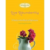 Fresh Life Series: Live Abundantly: A Study in the Book of Ephesians