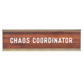 Designs Direct Creative Group, Chaos Coordinator Name Plate, Wood Grain, 1 1/4 x 8 inches