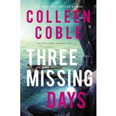 Pre-buy, Three Missing Days, Pelican Harbor Series, Book 3, by Colleen Coble, Paperback