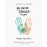 You And Me Forever Study Guide, by Francis Chan and Lisa Chan