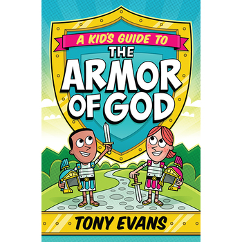 A Kid's Guide to the Armor of God, by Tony Evans, Paperback