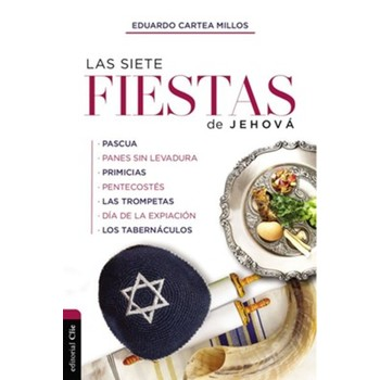 Las Siete Fiestas de Jehova el Senor, by Eduardo Cartea Millos, Paperback