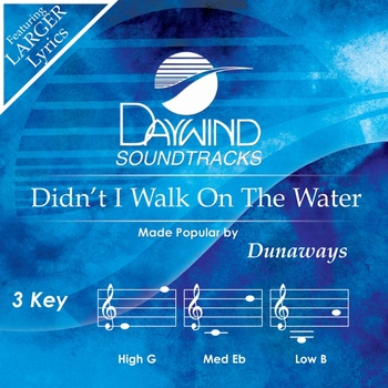 Didn't I Walk On The Water, Accompaniment Track, As Made Popular by Dunaways, CD