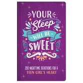 Your Sleep Will Be Sweet: 200 Nighttime Devotions for a Teen Girl's Heart, by Rae Simmons