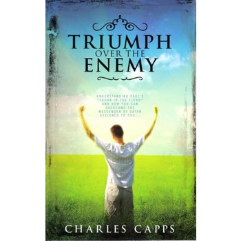 Triumph Over the Enemy, by Charles Capps